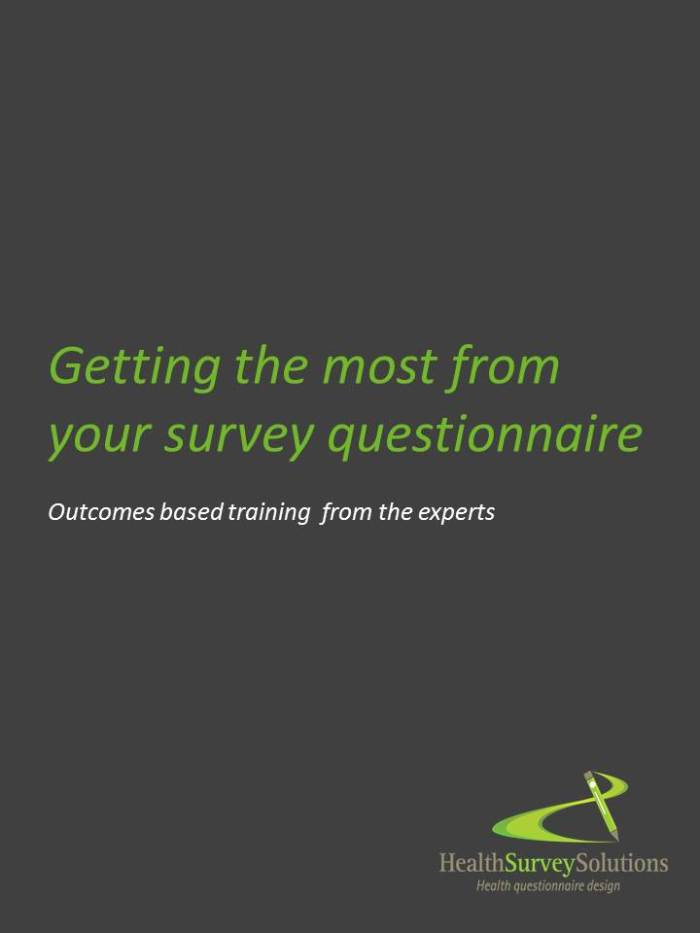 Getting the most from your survey questionnaire